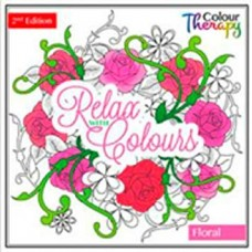 Colour Therapy Relax with Colours.Floral 2nd Edition.